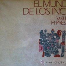 Libros de segunda mano: EL MUNDO DE LOS INCAS.WILLIAM H. PRESCOTT.1974. Lote 31023341
