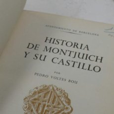 Libros de segunda mano: HISTORIA DE MONTJUICH Y SU CASTILLO, PEDRO VOLTES. 1960. 20X27 CM. 215 PAG.. Lote 31106085