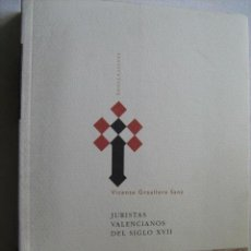 Libros de segunda mano: JURISTAS VALENCIANOS DEL SIGLO XVII. GRAULLERA SANZ, VICENTE. 2003. Lote 31116686