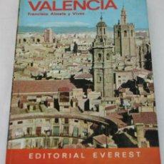 Libros de segunda mano: VALENCIA - GUIAS EVEREST - FRANCISCO ALMELA Y VIVES. Lote 31138764