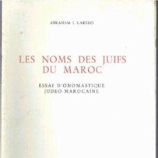 Libros de segunda mano: LES NOMS DES JUIFS DU MAROC (ABRAHAM I. LAREDO) - MUY RARO - 1978 - SIN USAR JAMÁS. Lote 95762016