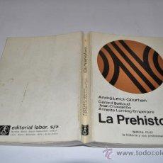 Libros de segunda mano: LA PREHISTORIA ANDRÉ LEROI-GOURHAN, GÉRARD BAILLOUD, JEAN CHAVAILLON, ANNETTE LAMING-EMPERAI RA6720. Lote 31944625
