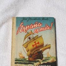 Libros de segunda mano: ESPAÑA ES MÍA. PRIMERAS LECTURAS DE HISTORIA PATRIA. ILUSTRACIONES EN EL TEXTO. TAPAS DURAS. AUTOR: . Lote 32009027