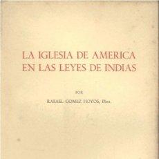 Libros de segunda mano: LA IGLESIA DE AMÉRICA EN LAS LEYES DE INDIAS (GÓMEZ HOYOS 1961) SIN USAR. Lote 32059213