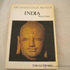 Libros de segunda mano: ARCHAEOLOGIA MUNDI - INDIA - MAURIZIO TADDEI - EDITORIAL JUVENTUD, PRIMERA EDICION 1975. Lote 32236561