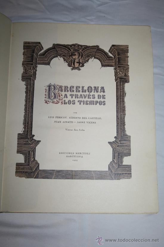Libros de segunda mano: 0043-'BARCELONA A TRAVÉS DE LOS TIEMPOS' POR L. PERICOT, A. DEL CASTILLO, J. AINAUD - 1944(2) - Foto 3 - 32340500