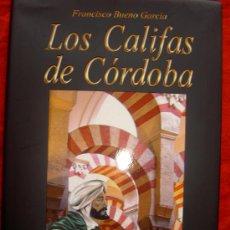 Libros de segunda mano: LOS CALIFAS DE CORDOBA. FRANCISCO BUENO. ARGUVAL. Lote 32500984