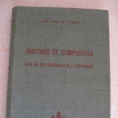 Libros de segunda mano: SANTIAGO DE COMPOSTELA, GUIA DE SUS MONUMENTOS E ITINERARIOS: AÑO 1.950.. Lote 32824157