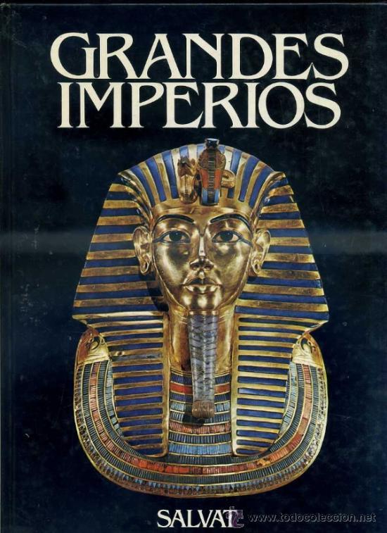 GRANDES IMPERIOS (SALVAT, 1981) (Libros de Segunda Mano - Historia Antigua)