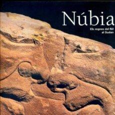 Libros de segunda mano: NÚBIA : ELS REGNES DEL NIL AL SUDAN (2003) EN CATALÁN. Lote 33298638