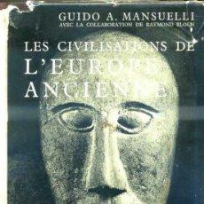 Libros de segunda mano: MANSUELLI : LES CIVILISATIONS DE L'EUROPE ANCIENNE (ARTHAUD, 1967). Lote 33304173