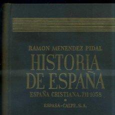 Libros de segunda mano: MENÉNDEZ PIDAL : HISTORIA DE ESPAÑA VI -LOS COMIENZOS DE LA RECONQUISTA. Lote 33356781