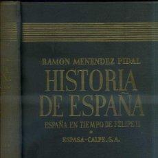 Libros de segunda mano: MENÉNDEZ PIDAL : HISTORIA DE ESPAÑA XIX VOL II - ESPAÑA EN TIEMPOS DE FELIPE II. Lote 33356838