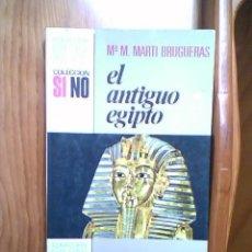 Libros de segunda mano: EL ANTIGUO EGIPTO POR M. MARTIN BRUGUERAS 1ª EDICION 1972,EDITORIAL BRUGUERA. Lote 33359704