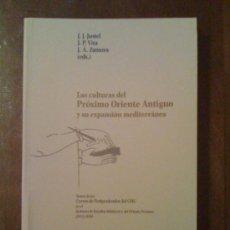 Libros de segunda mano: LAS CULTURAS DEL PRÓXIMO ORIENTE ANTIGUO Y SU EXPANSIÓN MEDITERRÁNEA. VARIOS AUTORES. 2008. Lote 33489437