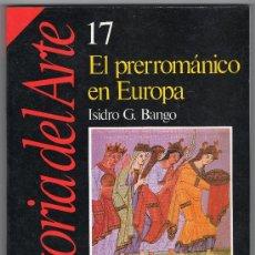 Libros de segunda mano: EL PRERROMÁNICO EN EUROPA · HISTORIA DEL ARTE. Lote 33544314