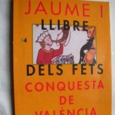 Libros de segunda mano: CONQUESTA DE VALÈNCIA. EL LLIBRE DELS FETS. JAUME I. 2008. Lote 33997561