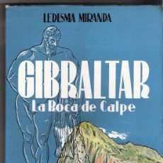 Libros de segunda mano: GIBRALTAR LA ROCA DE CALPE.-RAMON LEDESMA MIRANDA.-PRIMERA EDICION 1957. Lote 34011039