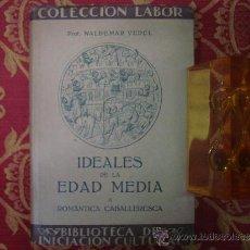 Libros de segunda mano: IDEALES DE LA EDAD MEDIA.ROMÁNTICA CABALLERESCA.WALDEMAR VEDEL. ED. LABOR 1948.MEDIEVAL.. Lote 34477094