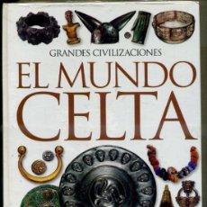 Libros de segunda mano: GRANDES CIVILIZACIONES : EL MUNDO CELTA (1999). Lote 56603246