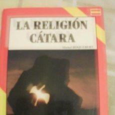 Libros de segunda mano: LA RELIGION CATARA -REF-M4E3. Lote 34688212