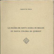 Libros de segunda mano: LA IGLESIA DE SANTA MARIA DE BELLOC EN SANTA COLOMA DE QUERALT 1954. Lote 34729769
