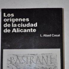 Libros de segunda mano: LOS ORÍGENES DE LA CIUDAD DE ALICANTE. LORENZO ABAD CASAL. RM60303. Lote 34859352