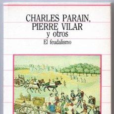 Libros de segunda mano: BIBLIOTECA DE LA HISTª SARPE - Nº 43 CHARLES PARAIN, PIERRE VILAR Y OTROS, EL FEUDALISMO.. Lote 34991377