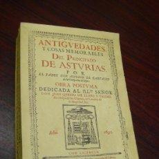 Libros de segunda mano: ANTIGÜEDADES Y COSAS MEMORABLES DEL PRINCIPADO DE ASTURIAS. FACSIMIL NUMERADO, Nº 1375. Lote 35295129