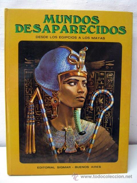 MUNDOS DESAPARECIDOS - DESDE LOS EGIPCIOS A LOS MAYAS - SIGMAR (Libros de Segunda Mano - Historia Antigua)
