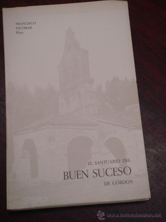 EL SANTUARIO DEL BUEN SUCESO DE GORDÓN (LEÓN) (Libros de Segunda Mano - Historia Antigua)