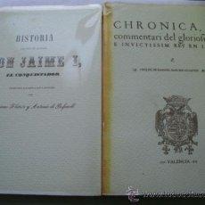 Libros de segunda mano: HISTORIA DEL REY DE ARAGÓN DON JAIME I, EL CONQUISTADOR/ CHRONICA, O COMMENTARI DEL GLORIOFIFFIM, E. Lote 35596868