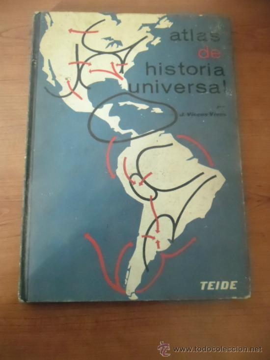 ATLAS DE HISTORIA UNIVERSAL - J. VICENS VIVES - 1968 (Libros de Segunda Mano - Historia Antigua)