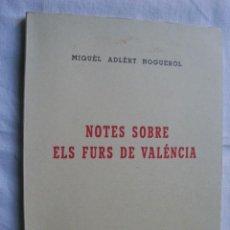 Libros de segunda mano: NOTES SOBRE ELS FURS DE VALÉNCIA. ADLÈRT NOGUERÒL, MIQUÈL. 1980. Lote 35782112