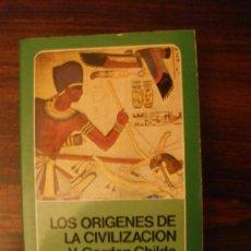 Libri di seconda mano: LOS ORÍGENES DE LA CIVILIZACIÓN --- GORDON CHILDE. Lote 105056852
