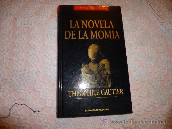LA NOVELA DE LA MOMIA - THÉOPHILE GAUTIER - PLANETA 1998 - (Libros de Segunda Mano - Historia Antigua)