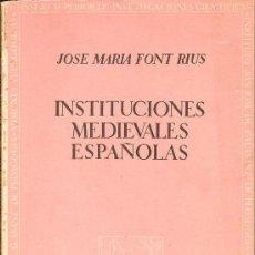 Libros de segunda mano: INSTITUCIONES MEDIEVALES ESPAÑOLAS – JOSE MARIA FONT RIUS – 1949. Lote 36166343