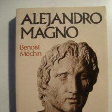 Libros de segunda mano: ALEJANDRO MAGNO - BENOIST MÉCHIN (ED. CARALT, 1984). FOTOS COLOR.. Lote 36233798