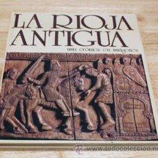 Libros de segunda mano - LA RIOJA ANTIGUA. UNA CRONICA EN IMAGENES. - 36327148
