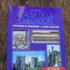 Libros de segunda mano: EL ALBA DE LA CIVILIZACIÓN. COLIN RENFREW. Lote 36759520