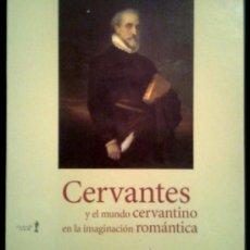 Libros de segunda mano: CERVANTES Y EL MUNDO CERVANTINO EN LA IMAGINACION ROMANTICA - SPAIN LIBRO 1997. Lote 36826085