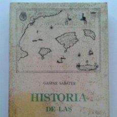 Libros de segunda mano: HISTORIA DE LAS BALEARES - GASPAR SABATER - EDICIONES CORT - 1987. Lote 37018805