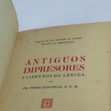 Libros de segunda mano: ANTIGUOS IMPRESORES Y LIBREROS DE LÉRIDA. PEDRO SANAHUJA, ILERDA ED. 1944. 17X23 CM.. Lote 37119128