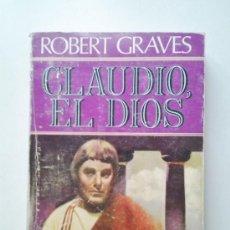 Libros de segunda mano: CLAUDIO EL DIOS, ROBERT GRAVES, 1979. Lote 37076815