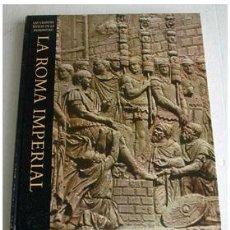 Libros de segunda mano: LA ROMA IMPERIAL, POR MOSES HADAS. ED. TIME-LIFE. Lote 206771347