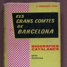 Libros de segunda mano: ELS GRANS COMTES DE BARCELONA. SANTIAGO SOBREQUÉS VIDAL. Lote 37380868