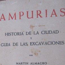 Libros de segunda mano: AMPURIAS:HISTORIA DE LA CIUDAD Y GUÍA DE LAS EXCAVACIONES DE MARTÍN ALMAGRO.. Lote 37767270