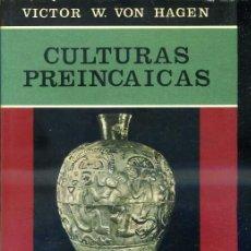 Libros de segunda mano: VON HAGEN : CULTURAS PREINCAICAS (GUADARRAMA, 1966). Lote 37843864