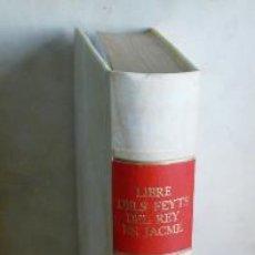 Libros de segunda mano: LIBRE DEL FEYTS DEL REY EN JACME. EDICIÓN FACSÍMIL. INTRODUCCIÓN POR MARTÍN DE RIQUER. 1972. Lote 38203673