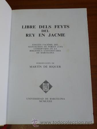 Libros de segunda mano: LIBRE DEL FEYTS DEL REY EN JACME. EDICIÓN FACSÍMIL. INTRODUCCIÓN POR MARTÍN DE RIQUER. 1972 - Foto 3 - 38203673